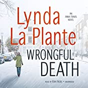 Wrongful Death: An Anna Travis Novel, Book 9 | Lynda La Plante