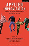 Applied Improvisation: Leading, Collaborating, and