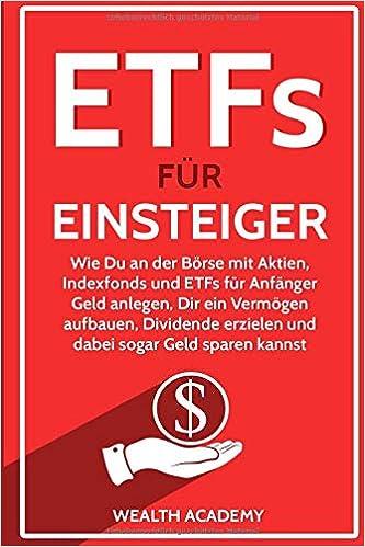 Etfs Für Einsteiger Wie Du An Der Börse Mit Aktien Indexfonds Und