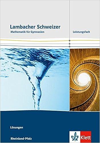 Lambacher Schweizer. Lösungen. Leistungsfach. Ausgabe Rheinland-Pfalz ab 2016