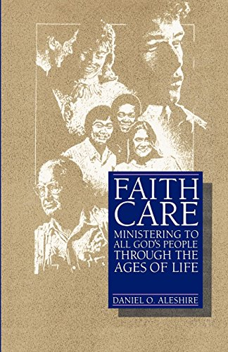 Faithcare: Ministering to All God's People Through the Ages of Life