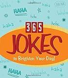 365 Jokes to Brighten Your Day!, , 1616264055