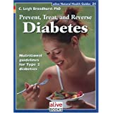 Prevent, Treat, and Reverse Diabetes: Nutritional guideliens for Type 2 diabetics