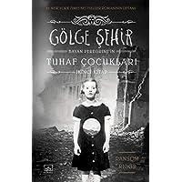 Gölge Şehir - Bayan Peregrine'in Tuhaf Çocukları İkinci Kitap (Ciltli)