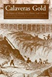 Calaveras Gold: The Impact Of Mining On A Mother Lode County (Shepperson Series in History Humanities) by Ronald H. Limbaugh (2003-10-01)