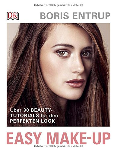 Easy Make-up: Über 30 Beauty-Tutorials für den perfekten Look Gebundenes Buch – 29. August 2017 Boris Entrup 3831033331 Schönheit / Kosmetik für Frauen und/oder Mädchen