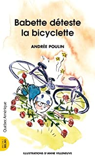 Babette déteste la bicyclette par Andrée Poulin