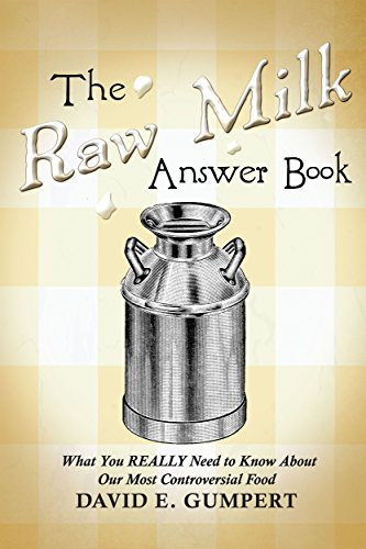 The Raw Milk Answer Book: What You REALLY Need to Know About Our Most Controversial Food by [Gumpert, David]