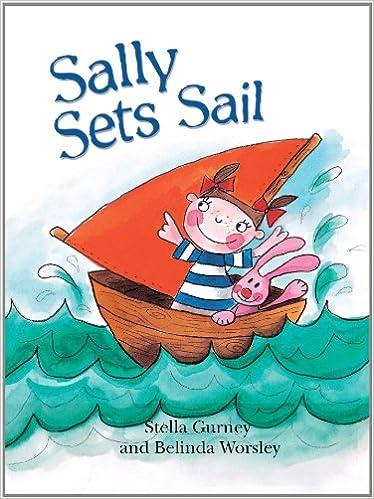 Beste kostenlose Bücher zum Herunterladen auf ibooks Sally Sets Sail (Get Ready) by Stella Gurney 1607542617 PDF FB2