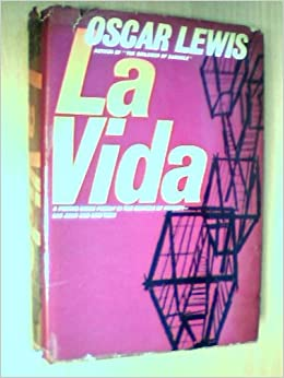 la vida a puerto rican family in the culture of poverty san juan  la vida a puerto rican family in the culture of poverty san juan and new york oscar lewis 9780394450469 com books