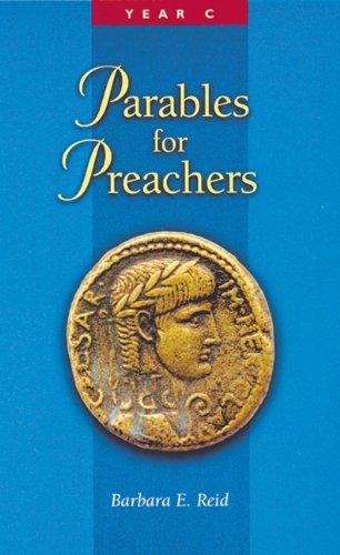 Parables for Preachers: The Gospel of Luke: Year C