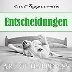 Entscheidungen (Art of Happiness) | Kurt Tepperwein