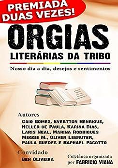 Orgias Literárias da Tribo - Coletânea LGBT: Nosso dia a dia, desejos e sentimentos por [Viana, Fabricio]