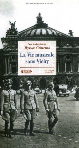 Amazon Fr La Vie Musicale Sous Vichy Myriam Chimenes Livres