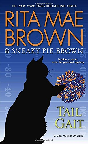 Tail Gait: A Mrs. Murphy Mystery