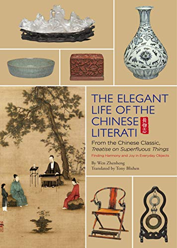 The Elegant Life of The Chinese Literati: From the Chinese Classic,