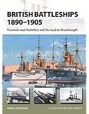 British Battleships 1890-1905: Victoria's Steel Battlefleet and the Road to Dreadnought