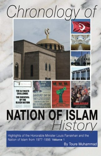 Chronology of Nation Of Islam History Volume 1: Highlights of the Honorable Minister Louis Farrakhan  and the Nation of Islam from 1977-1996 (History Of The Nation Of Islam Elijah Muhammad)