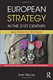 European Strategy in the 21st Century (Routledge Studies in European Security and Strategy)