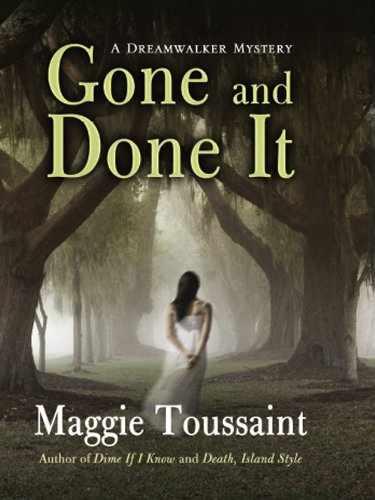 Gone and Done It (Dreamwalker Mystery) by [Toussaint, Maggie]