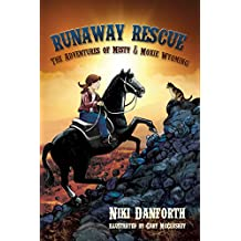 Runaway Rescue: The Adventures of Misty & Moxie Wyoming (Girl & Her Horse Adventure Story Ages 6-8 & 9-12)
