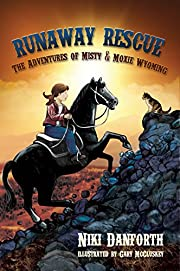 Runaway Rescue: The Adventures of Misty & Moxie Wyoming (Girl & Her Horse Adventure Story Ages 6-8 & 9-12 Book 2)