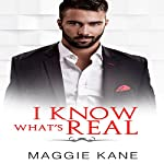 I Know What's Real: A Contemporary Online Romance | Maggie Kane