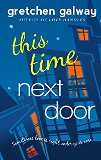 This Time Next Door by Gretchen Galway ebook deal