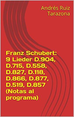 Descargar Libro Franz Schubert: 9 Lieder D.904, D.715, D.558, D.827, D.118, D.866, D.877, D.519, D.857 Andrés Ruiz Tarazona