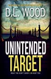 Unintended Target (The Unintended Series) (Volume 1) by  D.L. Wood in stock, buy online here