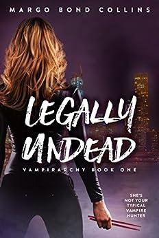 Legally Undead (Vampirarchy Book 1) by [Collins, Margo Bond]