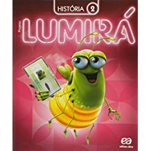 Projeto Lumirá. História. 2º Ano - 2ª Ed. - 2015