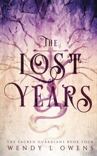 The Lost Years (The Sacred Guardians) (Volume 4) ebook