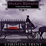 Stolen Remains: A Lady of Ashes Mystery | Christine Trent