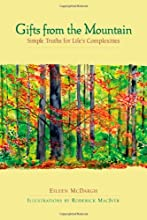 Gifts from the Mountain: Simple Truths for Life's Complexities (BK Life (Hardcover))