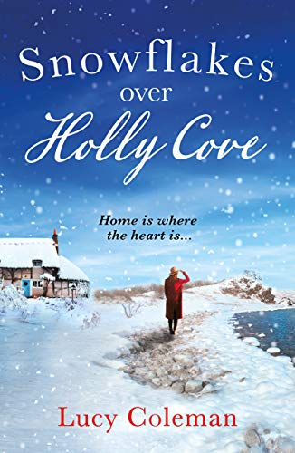 Snowflakes Over Holly Cove: The most heartwarming festive romance of 2018 (Best Christmas Cakes 2019)
