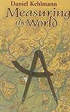 Measuring the World, Daniel Kehlmann, 075318026X