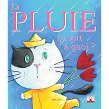 La pluie (Ça sert à quoi ?) (French Edition)