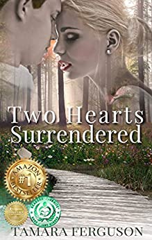 TWO HEARTS SURRENDERED (Two Hearts Wounded Warrior Romance Book 1) by [Ferguson, Tamara]