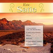 Eric Satie: 3 Gymnopédies (arr. for Orchestra); La belle excentrique; Parade; Relâche; 3 Gymnopédies (piano);