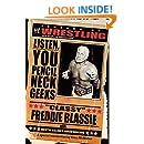 "The Legends of Wrestling: ""Classy"" Freddie Blassie: Listen, You Pencil Neck Geeks (Wwe S)"
