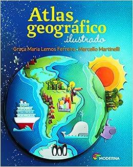 Atlas Geográfico Ilustrado (Em Portuguese do Brasil): Amazon.es: Graça Maria Lemos Ferreira: Libros