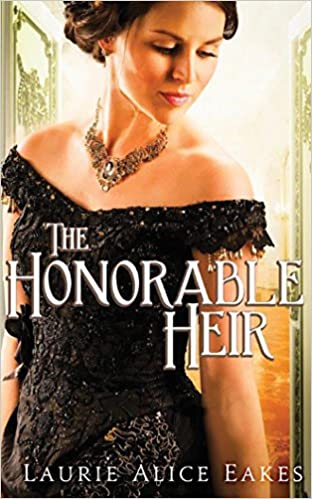 Ebooks kostenloser Download für Mac The Honorable Heir by Laurie Alice Eakes PDF ePub MOBI