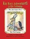Kay Kay's Adventures on Ojo Caliente, Kathy Williams Hall, 147727667X