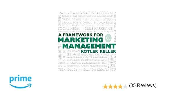 Amazon framework for marketing management 6th edition amazon framework for marketing management 6th edition 9780133871319 philip t kotler kevin lane keller books fandeluxe Choice Image