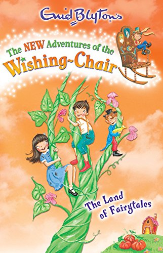 New Adventures of the Wishing Chair 5: The Land of Fairytales (The New Adventures of the Wishing-Chair)