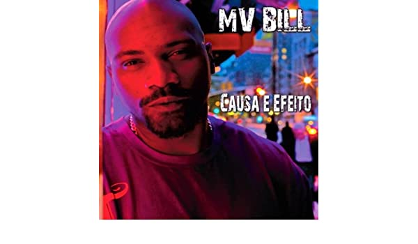 musica mv bill causa e efeito
