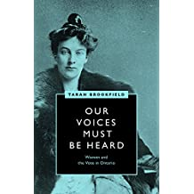 Our Voices Must Be Heard: Women and the Vote in Ontario