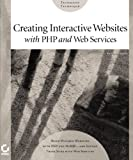 Creating Interactive Websites with PHP and Web Services, Eric Rosebrock, 0782142796
