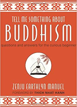 Book Tell Me Something About Buddhism: Questions and Answers for the Curious Beginner